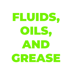 Fluids, Oils and Grease